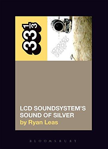 LCD Soundsystem's Sound Of Silver (33 1/3)