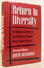 Return to Diversity: A Political History of East Central Europe Since World War II by Joseph Rothschild (1993-10-21)