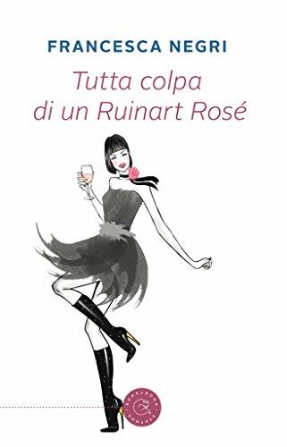 Tutta colpa di un Ruinart Rose (Italian Edition)