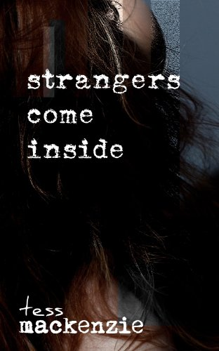 Book: Strangers Come Inside by Tess Mackenize