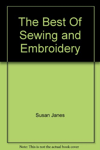 The Best Of Sewing and Embroidery