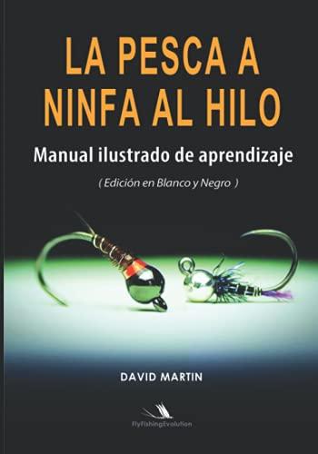 La Pesca a Ninfa al Hilo: Manual Ilustrado de Aprendizaje (Edición en Blanco y Negro)
