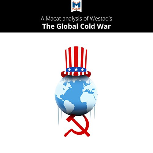 Couverture de A Macat Analysis of Odd Arne Westad's The Global Cold War