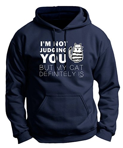 Funny Cat Shirts I'm Not Judging You But My Cat Definitely is Funny Premium Hoodie Sweatshirt Large Navy