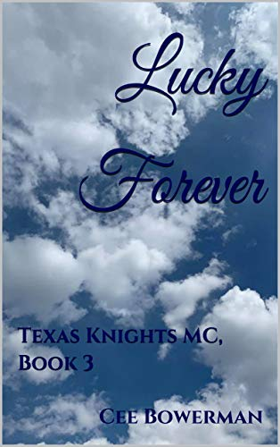 Lucky Forever: Texas Knights MC, Book 3