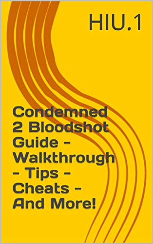 Condemned 2 Bloodshot Guide - Walkthrough - Tips - Cheats - And More! (English Edition)