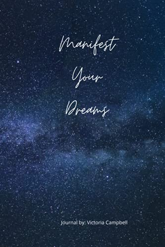 Manifest Your Dreams: a journal for manifesting your dreams