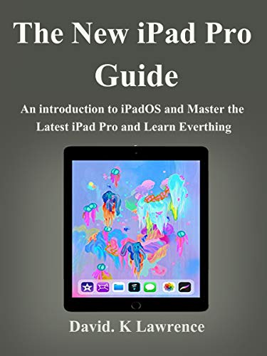 The New iPad Pro Guide: An introduction to iPadOS and Master the Latest iPad Pro and Learn Everthing (English Edition)