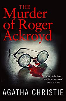 The Murder of Roger Ackroyd (Poirot) (Hercule Poirot Series Book 4) by [Agatha Christie]