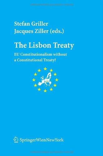 The Lisbon Treaty: EU Constitutionalism without a Constitutional Treaty? (Schriftenreihe der Österreichischen Gesellschaft für Europaforschung (ECSA ... of Austria Publication Series, Band 11)