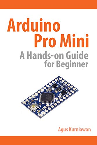 Arduino Pro Mini A Hands-On Guide for Beginner (English Edition)