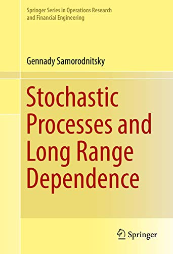 Stochastic Processes and Long Range Dependence (Springer Series in Operations Research and Financial Engineering)