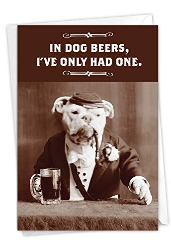 Dog Beers - Hysterical Birthday Note Card with Envelope (4.63 x 6.75 Inch) - Funny Alcoholic Dog, Retro Happy Bday Greeting Card - Vintage Animal Gratitude Stationery for Men and Women 4120