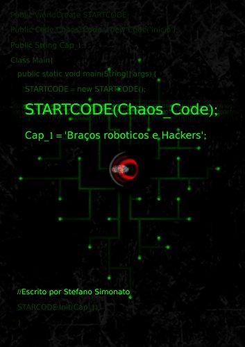 StartCode Chaos Code: Braços Robóticos e Hackers (Portuguese Edition)
