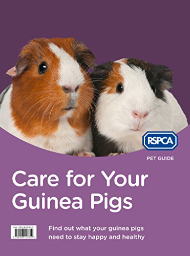 Care for Your Guinea Pigs (RSPCA Pet Guide) (English Edition)