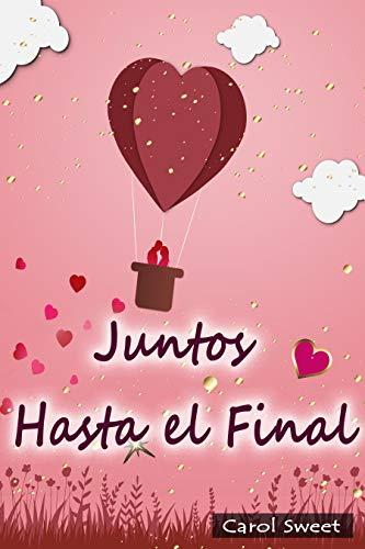 JUNTOS HASTA EL FINAL de Carol Sweet