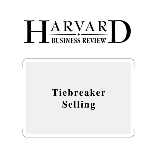 Tiebreaker Selling (Harvard Business Review) audiobook cover art