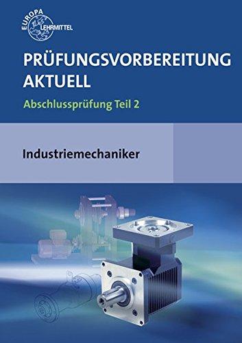 Prüfungsvorbereitung aktuell - Industriemechaniker/-in: Abschlussprüfung Teil 2