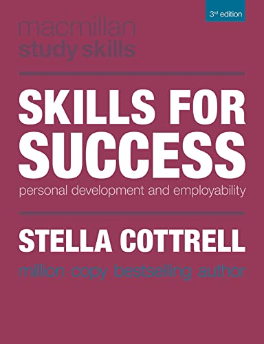 Skills For Success Personal Development And Employability Palgrave Study Skills