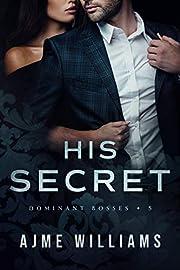 His Secret (Dominant Bosses Book 5)