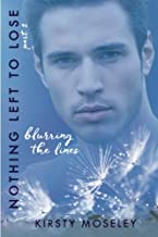 Nothing Left to Lose: Part 2: Blurring the Lines (Guarded Hearts) (Volume 2)