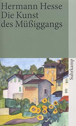 Die Kunst des Müßiggangs: Kurze Prosa aus dem Nachlaß (suhrkamp taschenbuch)