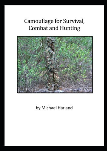 Camouflage for Survival, Combat and Hunting