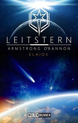 Leitstern: Elaios: Science Fiction Reihe (Leitstern Zyklus 1)