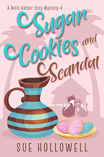 Sugar Cookies and Scandal (A Belle Harbor Cozy Mystery Book 4) by [Sue Hollowell]