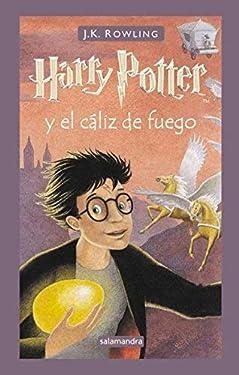 By J. K. Rowling Harry Potter y el c?liz de fuego