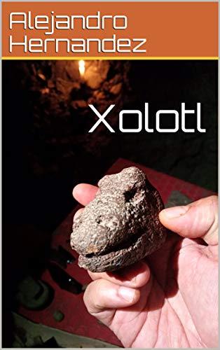 Xolotl (Spanish Edition)