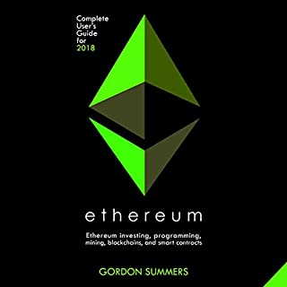 Ethereum: Ethereum Investing, Programming, Mining, Blockchains, and Smart Contracts audiobook cover art