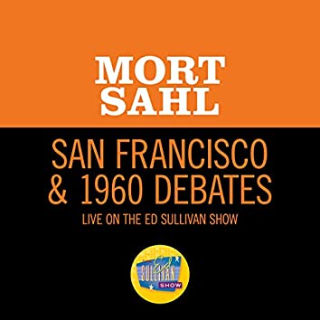 San Francisco & 1960 Debates (Live On The Ed Sullivan Show, October 16, 1960)