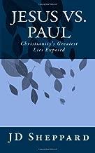 Jesus vs. Paul: Christianity's Greatest Lies Exposed