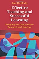 Effective Teaching and Successful Learning: Bridging the Gap between Research and Practice