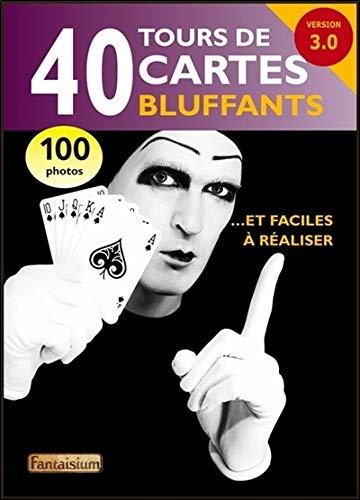 40 tours de cartes bluffants... et faciles à réaliser