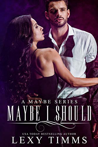 Maybe I Should (A Maybe Series Book 1)