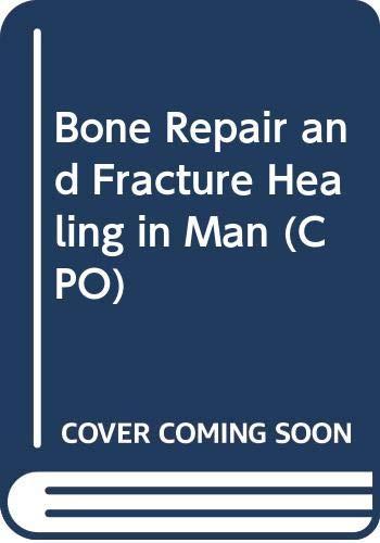 Bone Repair and Fracture Healing in Man