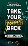 Take Your Power Back: 52 Week Journal