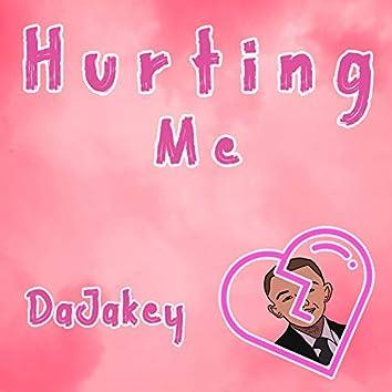 Hurting Me