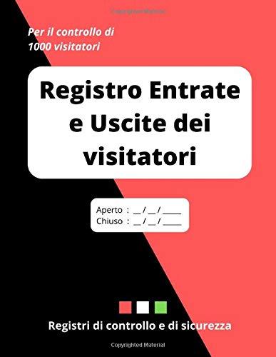 Registro Entrate e Uscite dei visitatori: Per il controllo di 1000 visitatori. Grande formato. 102 pagine