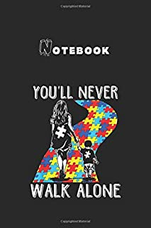 Notebook: Youll Never Walk Alone Autism Awareness Month Ribbon Notebook 6x9in x 123 Pages College Ruled White Paper with B...