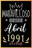 MARAVILLOSO DESDE ABRIL 1991: Regalo de cumpleaños de 30 años para mujeres y hombres, Idea de regalo de cumpleaños para los nacidos en ..un ... para recordar, idea de regalo perfecta.