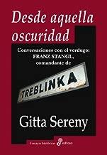Desde aquella oscuridad : conversaciones con el verdugo : Franz Stangl, comandante de Treblinka