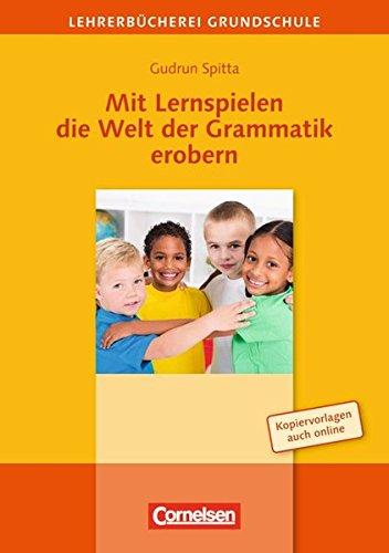 Lehrerbücherei Grundschule: Mit Lernspielen die Welt der Grammatik erobern: Buch mit Kopiervorlagen über Webcode