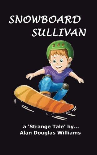 Snowboard Sullivan (Strange Tales, Band 4)