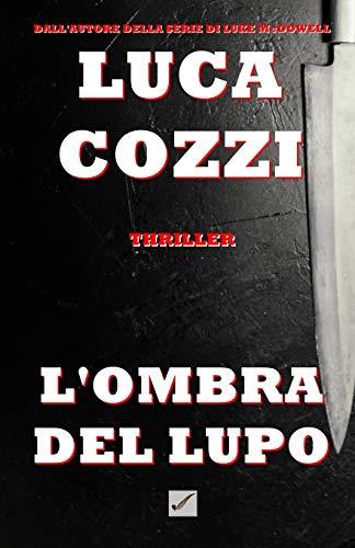 L'OMBRA DEL LUPO (Thriller): la prima indagine di Nick La Torre