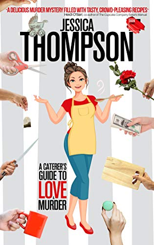 A Caterer's Guide to Love & Murder by [Jessica Thompson]