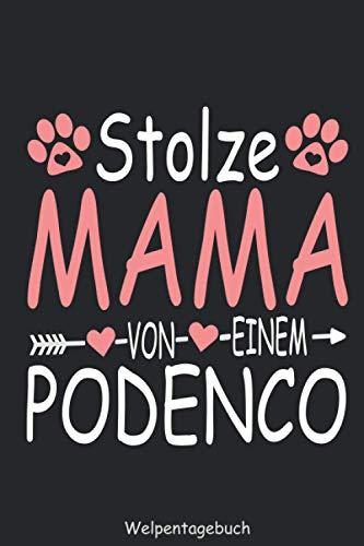 Podenco Welpentagebuch - Stolze Mama: Hunderasse Canario Português Podengo Hundetagebuch für Welpen Welpe Trainingstagebuch Hundetrainingstagebuch ... zum selbst ausfüllen DINA5 6x9 Zoll