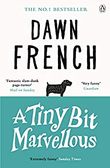 A Tiny Bit Marvellous by [Dawn French]